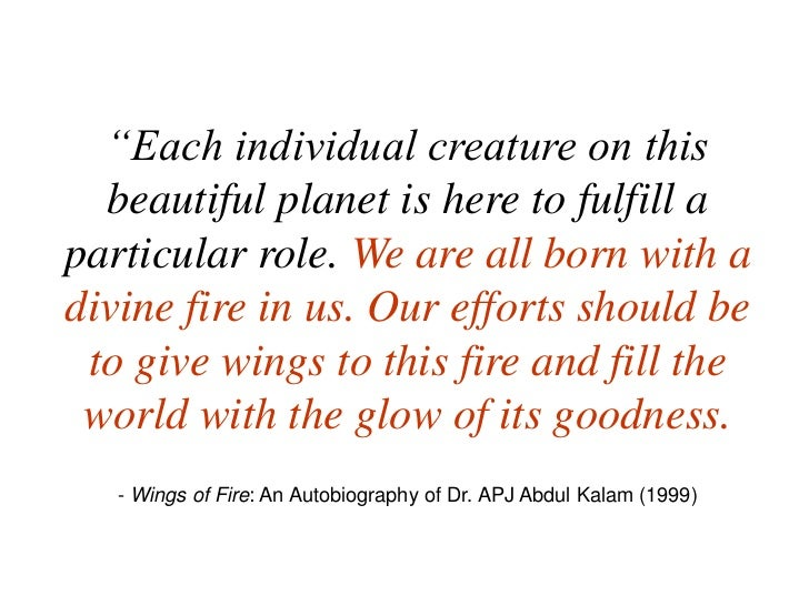 """Each individual creature on this beautiful planet is here to fulfill a particular role. We are all born with a divine fir..."