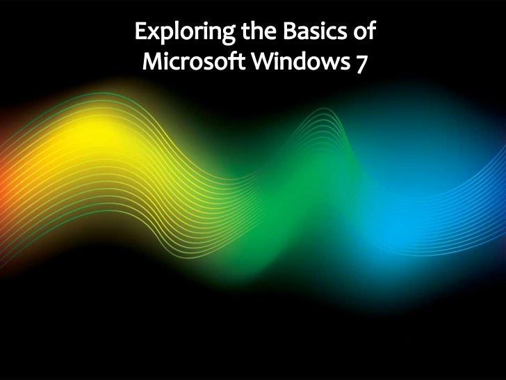 ObjectivesStart Windows 7 and tour thedesktopExplore the Start menuRun software programs, switchbetween them, and close th...
