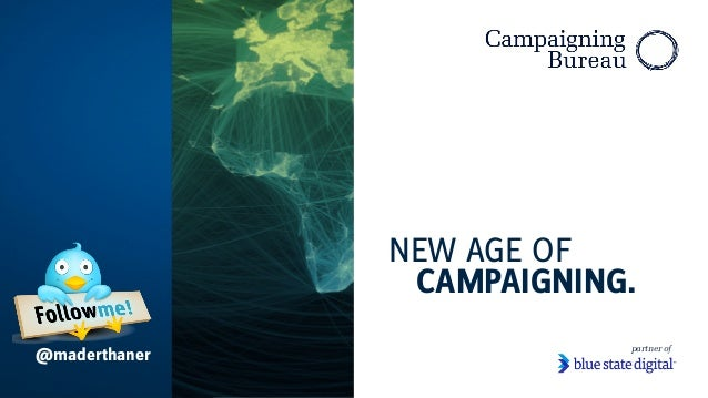 NEW AGE OF CAMPAIGNING. partner of @maderthaner
