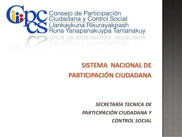 SISTEMA NACIONAL DEPARTICIPACIÓN CIUDADANA        SECRETARÍA TECNICA DE   PARTICIPACIÓN CIUDADANA Y              CONTROL S...