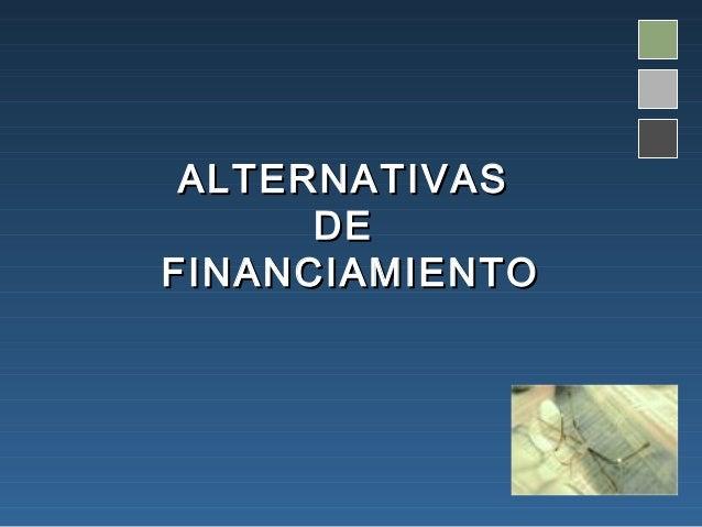 ALTERNATIVAS      DEFINANCIAMIENTO
