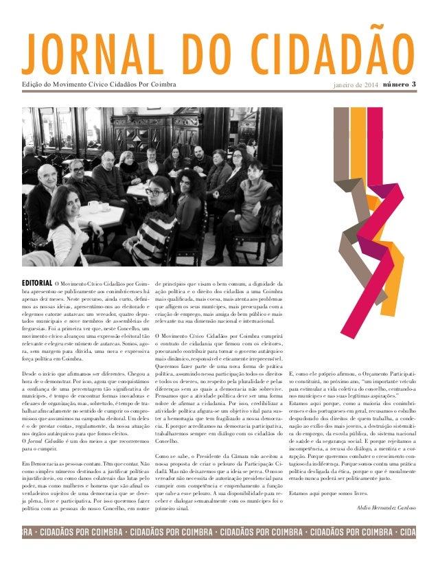 JORNAL DO CIDADÃO Edição do Movimento Cívico Cidadãos Por Coimbra  EDITORIAL  O Movimento Cívico Cidadãos por Coimbra apre...