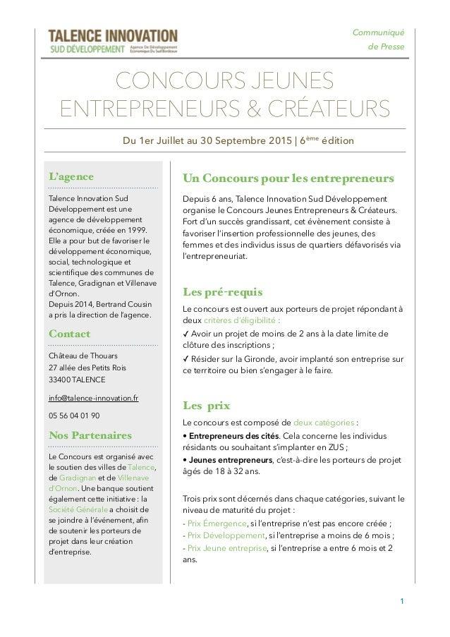 Communiqué de Presse Un Concours pour les entrepreneurs Depuis 6 ans, Talence Innovation Sud Développement organise le Con...