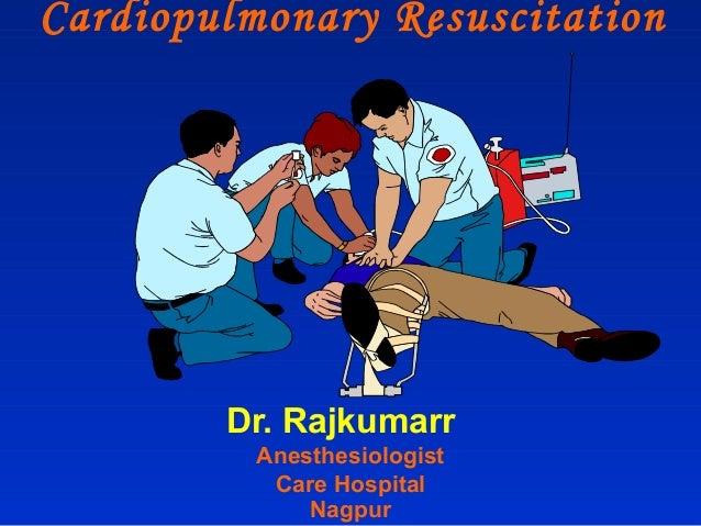 Cardiopulmonary Resuscitation Dr. Rajkumarr Anesthesiologist Care Hospital Nagpur