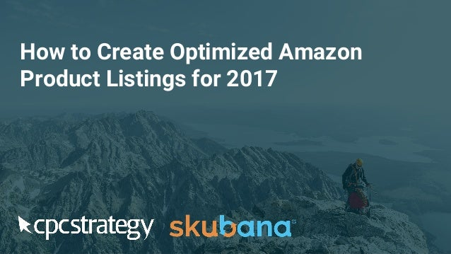 How to Create Optimized Amazon Product Listings for 2017