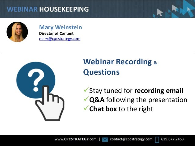WEBINAR HOUSEKEEPING Webinar Recording & Questions Stay tuned for recording email Q&A following the presentation Chat b...
