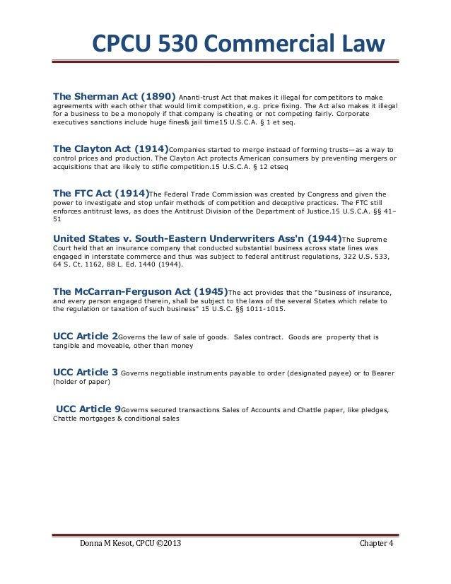 CPCU 530 Commercial LawThe Sherman Act (1890)                Ananti-trust Act that makes it illegal for competitors to mak...
