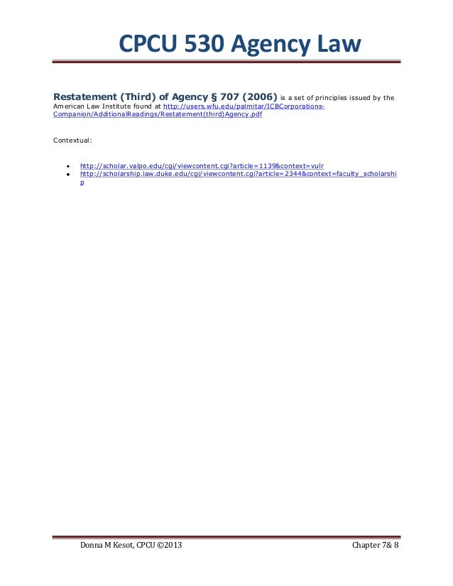 CPCU 530 Agency LawRestatement (Third) of Agency § 707 (2006)                       is a set of principles issued by theAm...
