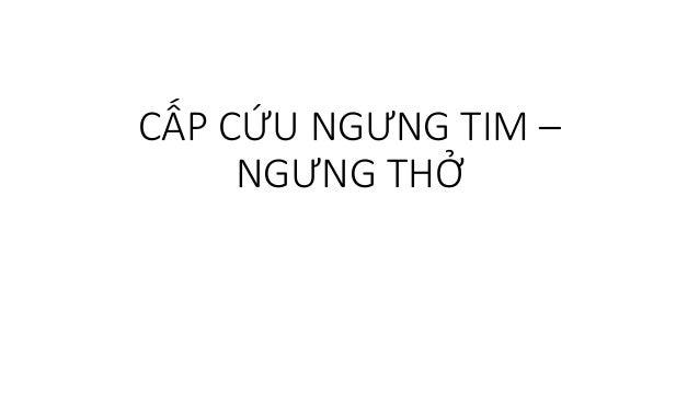 CẤP CỨU NGƯNG TIM – NGƯNG THỞ