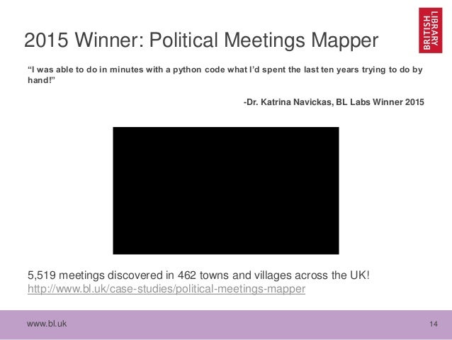 """www.bl.uk 14 2015 Winner: Political Meetings Mapper """"I was able to do in minutes with a python code what I'd spent the las..."""