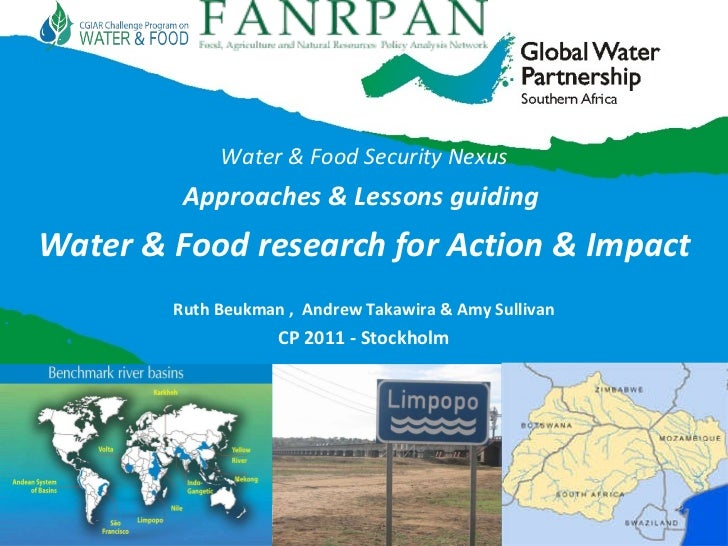 Water & Food Security Nexus Approaches & Lessons guiding  Water & Food research for Action & Impact Ruth Beukman ,  Andrew...