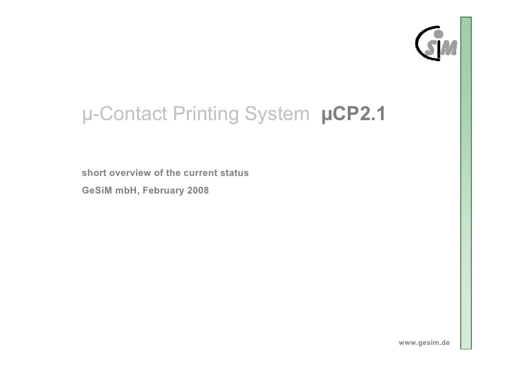 µ-Contact Printing System µCP2.1  short overview of the current status GeSiM mbH, February 2008