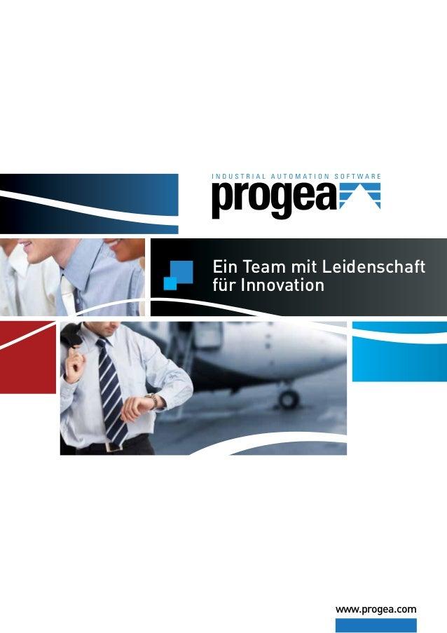 Ein Team mit Leidenschaft für Innovation  www.progea.com