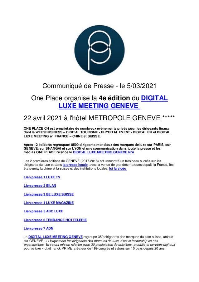 Communiqué de Presse - le 5/03/2021 One Place organise la 4e édition du DIGITAL LUXE MEETING GENEVE 22 avril 2021 à l'hôte...
