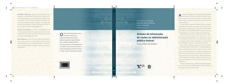 Victor Branco de Holanda,Fernando Lattman-Weltman,Fabrícia GuimarãesorganizadoresSistema de informaçãode custos na adminis...