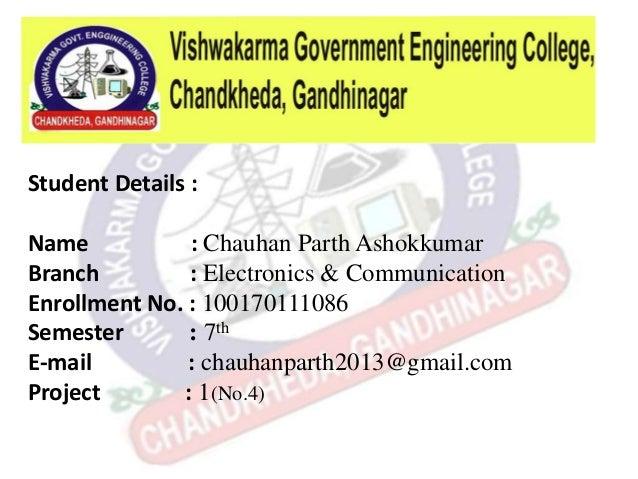 Student Details : Name : Chauhan Parth Ashokkumar Branch : Electronics & Communication Enrollment No. : 100170111086 Semes...