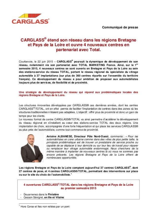 Communiqué de presse CARGLASS® étend son réseau dans les régions Bretagne et Pays de la Loire et ouvre 4 nouveaux centres ...