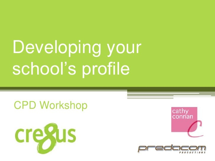 Developing your school's profile<br />CPD Workshop<br />