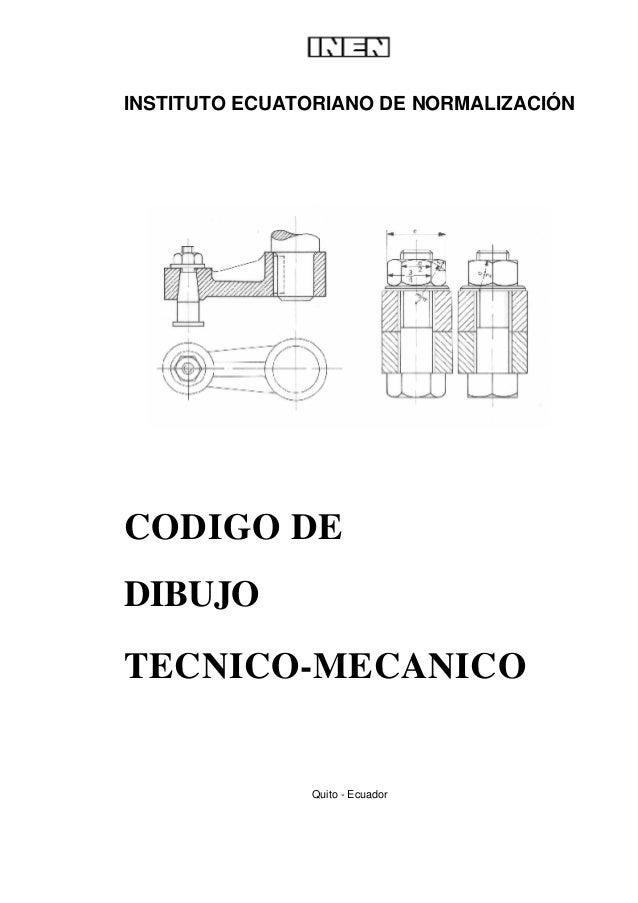 INSTITUTO ECUATORIANO DE NORMALIZACIÓNCODIGO DEDIBUJOTECNICO-MECANICO               Quito - Ecuador