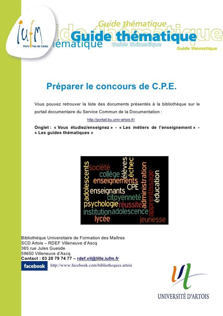 Préparer le concours de C.P.E.      Vous pouvez retrouver la liste des documents présentés à la bibliothèque sur le      p...