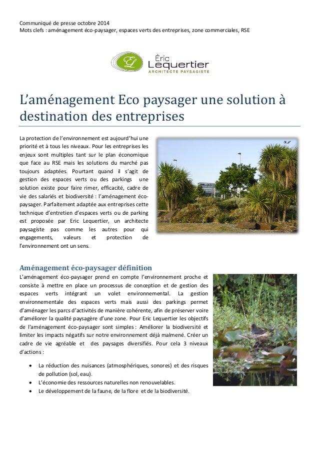 Communiqué de presse octobre 2014  Mots clefs : aménagement éco-paysager, espaces verts des entreprises, zone commerciales...