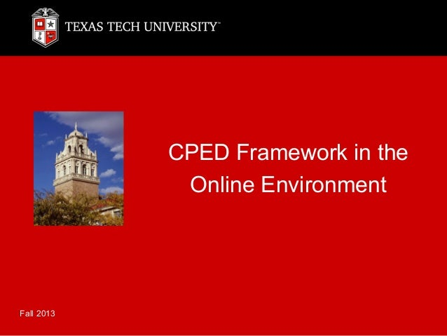 CPED Framework in the Online Environment  Fall 2013