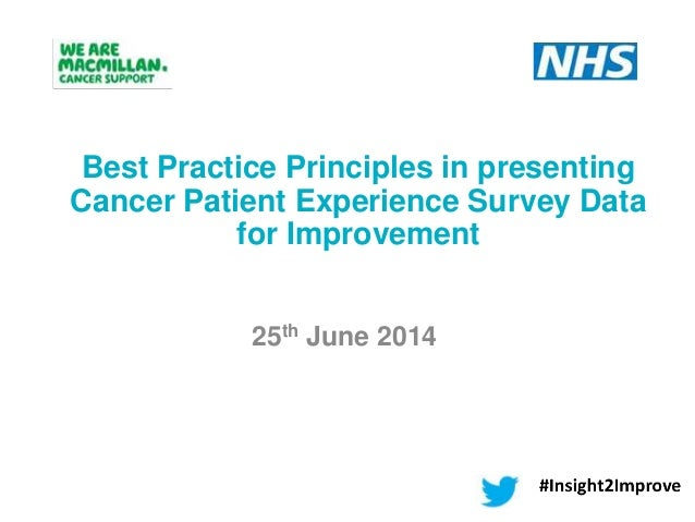 25th June 2014 Best Practice Principles in presenting Cancer Patient Experience Survey Data for Improvement