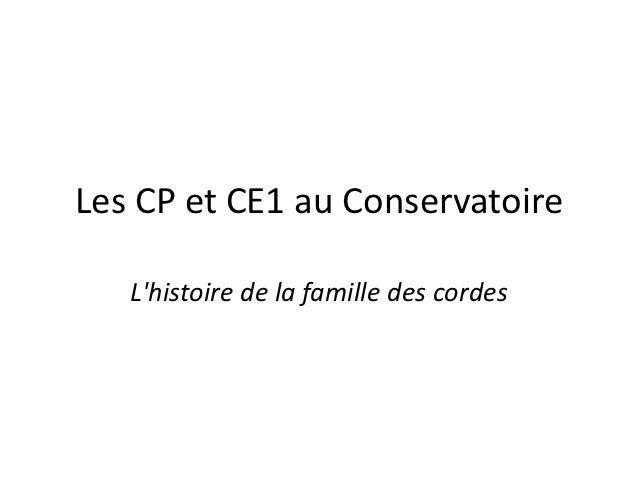 Les CP et CE1 au Conservatoire   Lhistoire de la famille des cordes