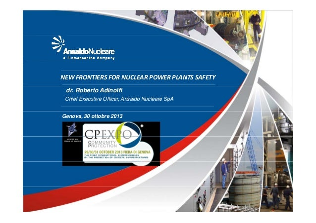 NEW FRONTIERS FOR NUCLEAR POWER PLANTS SAFETY dr. Roberto Adinolfi Chief Executive Officer, Ansaldo Nucleare SpA Genova, 3...