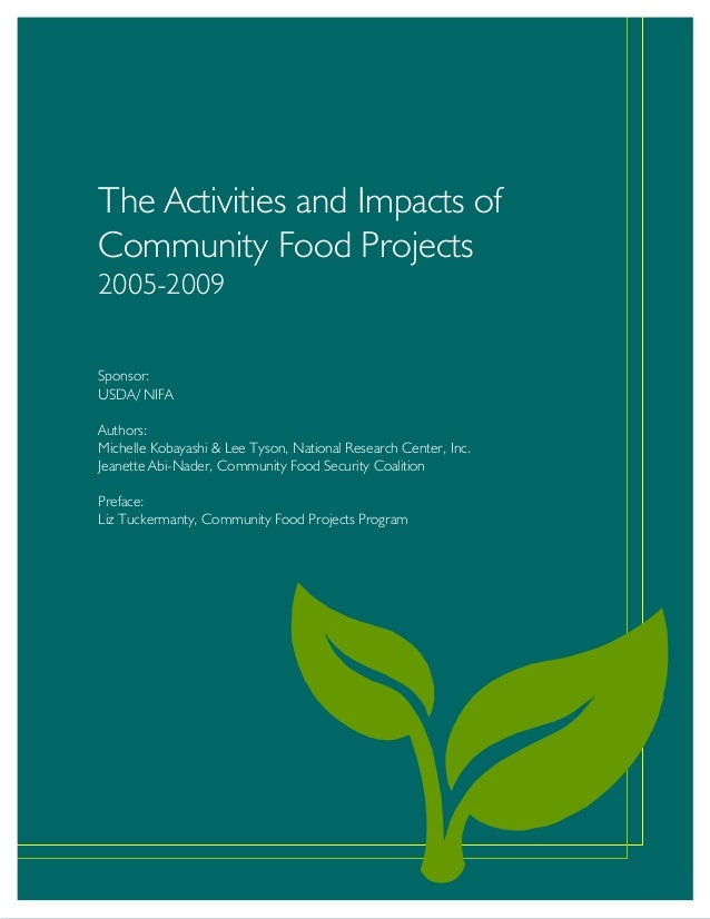 The Activities and Impacts of Community Food Projects 2005-2009 The Activities and Impacts of Community Food Projects 2005...