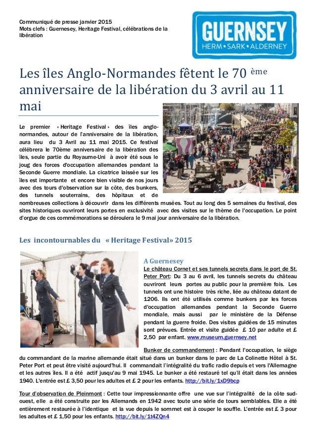 Communiqué de presse janvier 2015 Mots clefs : Guernesey, Heritage Festival, célébrations de la libération Les îles Anglo-...