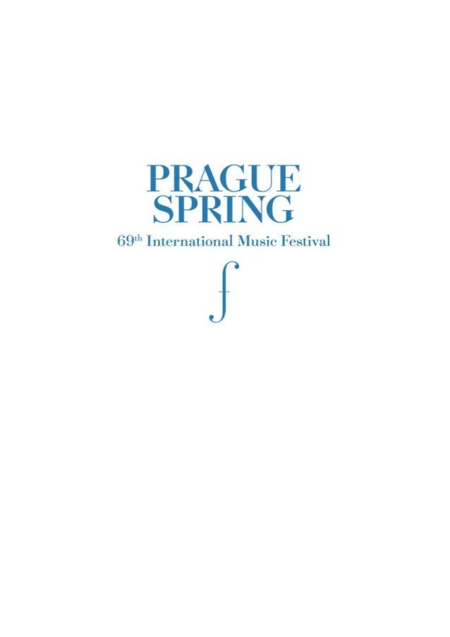 Le Festival international de musique du Printemps de Prague 2014 Sous le haut patronage du Président de la République tchè...