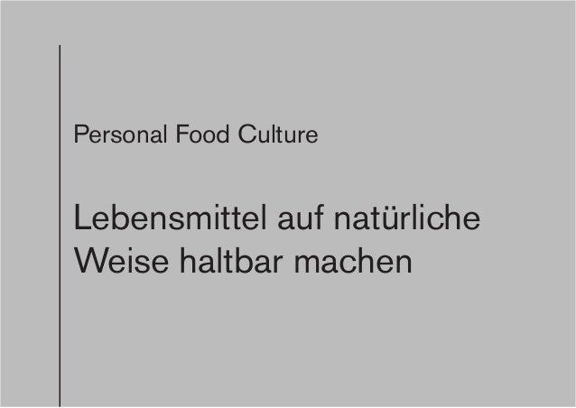 Personal Food Culture Lebensmittel auf natürliche Weise haltbar machen
