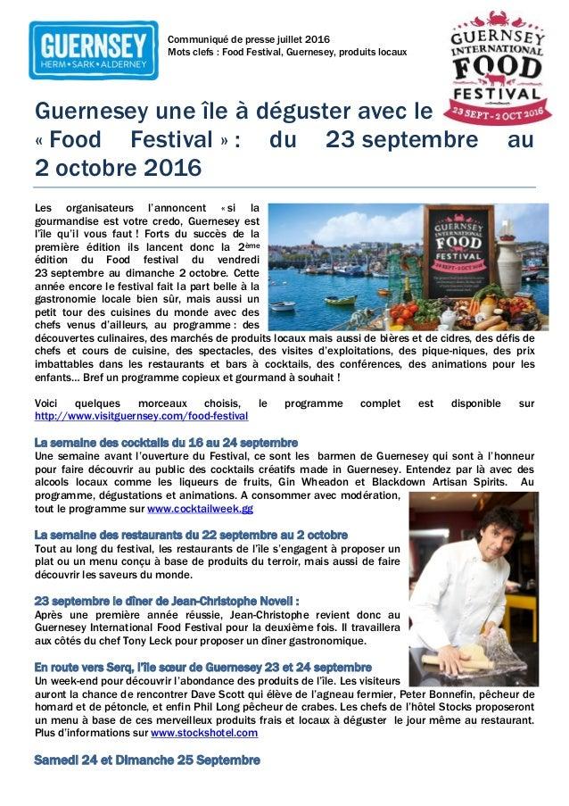 Communiqué de presse juillet 2016 Mots clefs : Food Festival, Guernesey, produits locaux Guernesey une île à déguster avec...