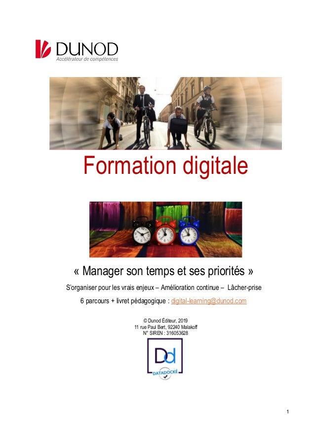 1 Formation digitale « Manager son temps et ses priorités » S'organiser pour les vrais enjeux – Amélioration continue – Lâ...