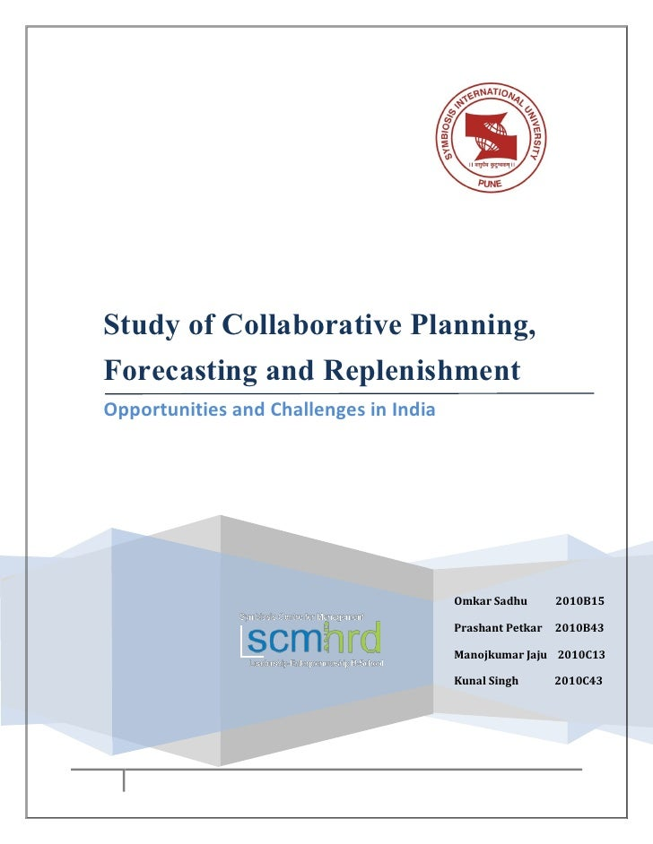 Study of Collaborative Planning,Forecasting and ReplenishmentOpportunities and Challenges in India                        ...