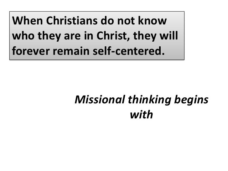 When Christians do not know who they are in Christ, they will forever remain self-centered.<br />The common approach in mo...