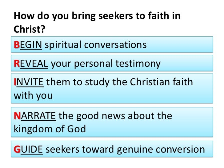How do you bring seekers to faith in Christ?<br />Begin spiritual conversations<br />Reveal your personal testimony<br />I...