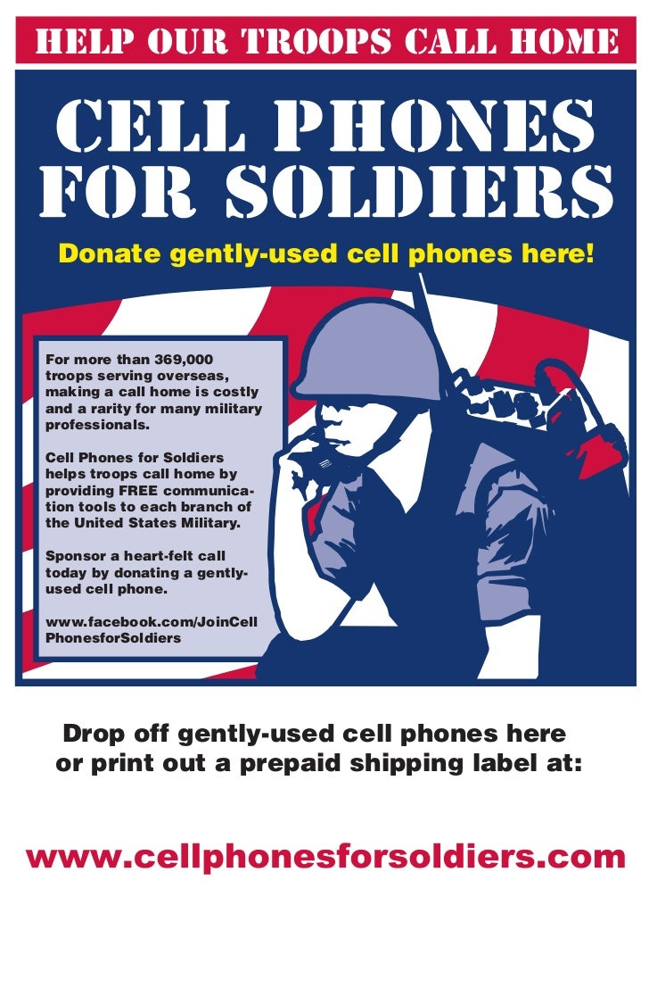 Donate gently-used cell phones here!For more than 369,000troops serving overseas,making a call home is costlyand a rarity ...