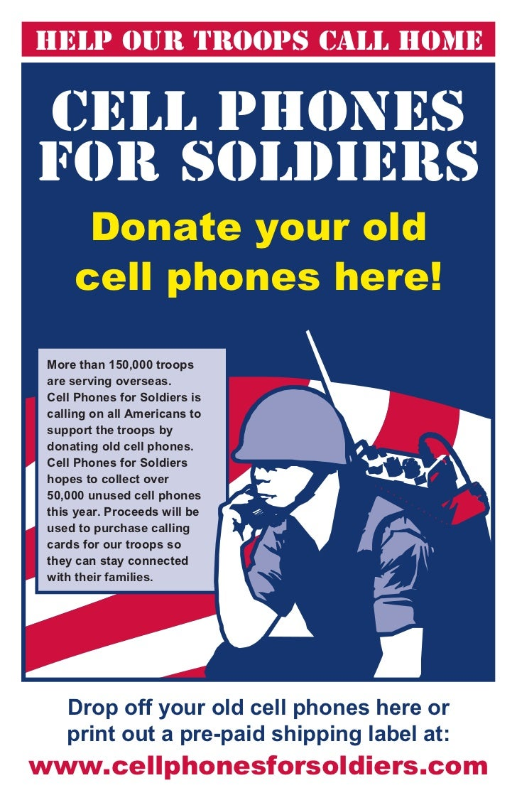 Help Our Troops Call Home      Donate your old     cell phones here! More than 150,000 troops are serving overseas. Cell P...