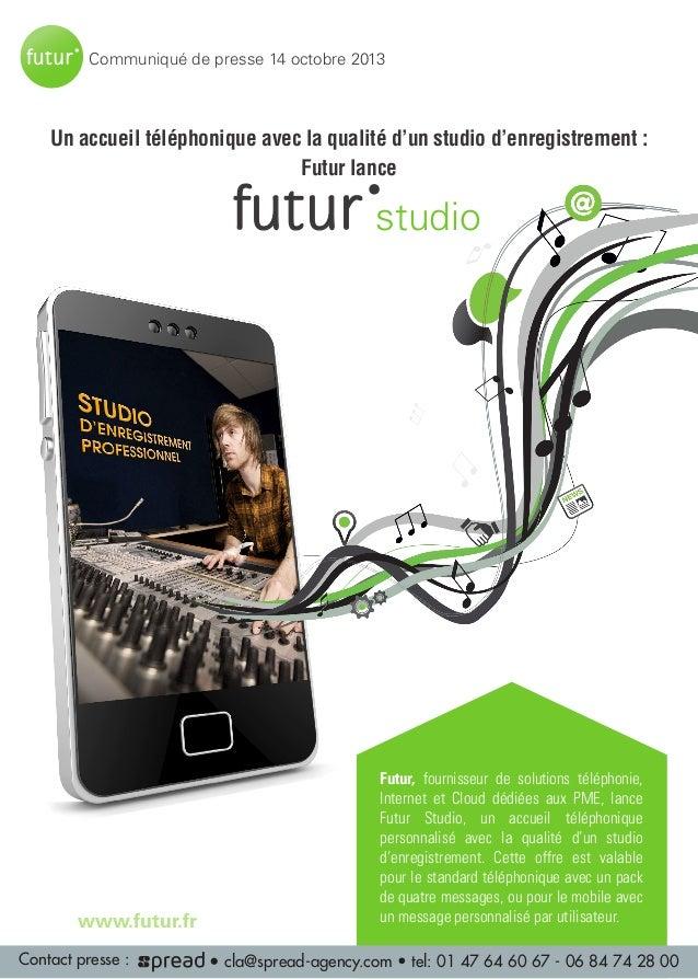 Communiqué de presse 14 octobre 2013  futur solo  Un accueil téléphonique avec la qualité d'un studio d'enregistrement : F...