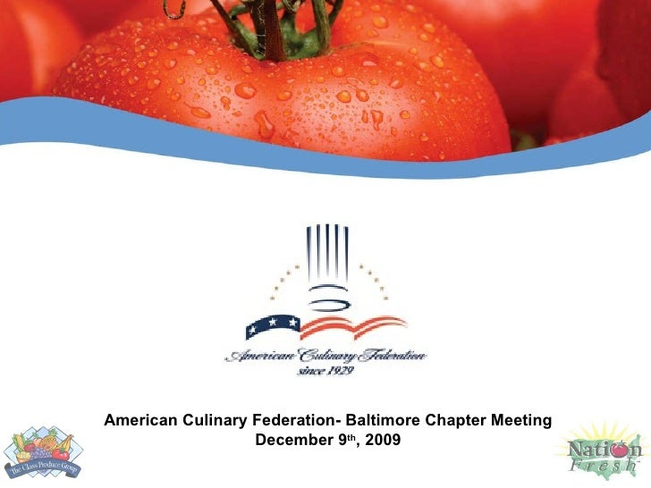 American Culinary Federation- Baltimore Chapter Meeting December 9 th , 2009