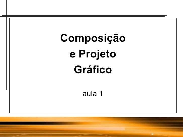 Composição e Projeto Gráfico aula 1