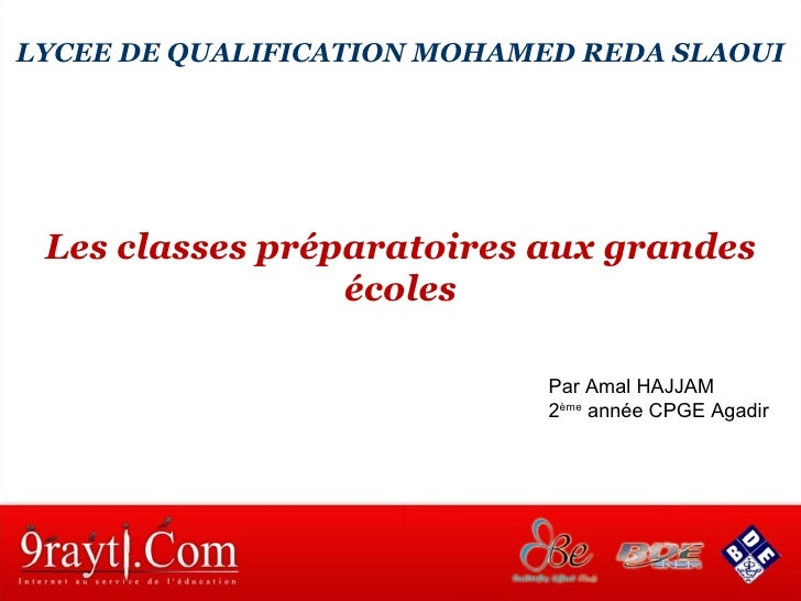 LYCEE DE QUALIFICATION MOHAMED REDA SLAOUI Les classes préparatoires aux grandes écoles Par Amal HAJJAM  2 ème  année CPGE...