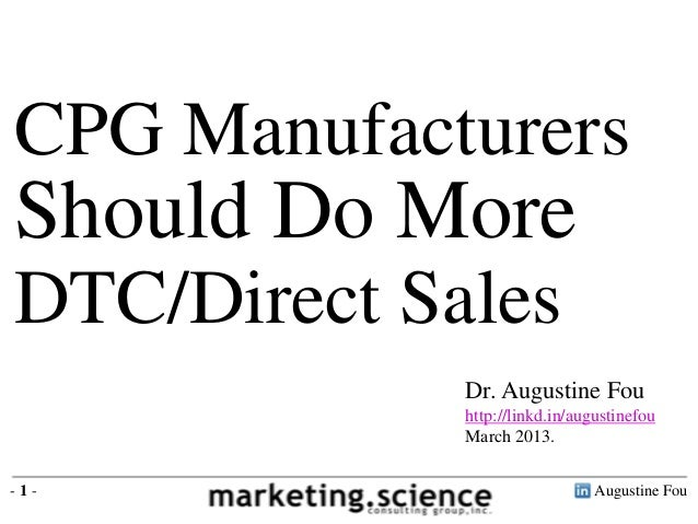CPG ManufacturersShould Do MoreDTC/Direct Sales             Dr. Augustine Fou             http://linkd.in/augustinefou    ...