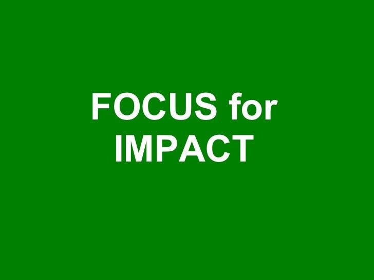 FOCUS for IMPACT