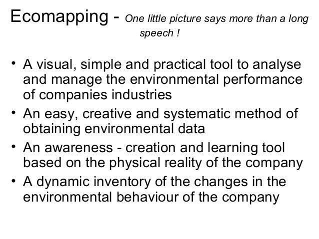 Ecomapping - One little picture says more than a long speech ! • A visual, simple and practical tool to analyse and manage...