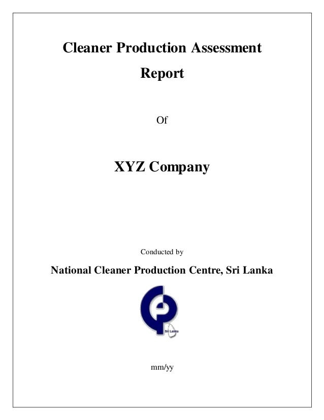 Cleaner Production Assessment Report Of XYZ Company Conducted By National  Cleaner Production Centre, ...