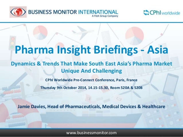 Pharma Insight Briefings - Asia  Dynamics & Trends That Make South East Asia's Pharma Market  Unique And Challenging  CPhI...