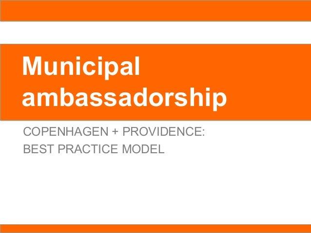 MunicipalambassadorshipCOPENHAGEN + PROVIDENCE:BEST PRACTICE MODEL